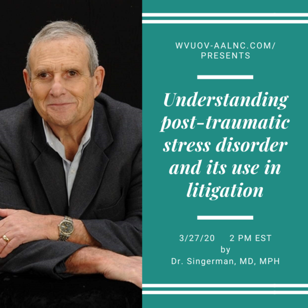 Understanding post-traumatic stress disorder and its use in litigation - Dr Singerman